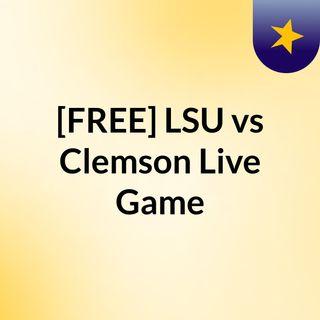 [FREE] LSU vs Clemson Live Game