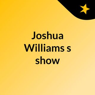 Joshua Williams's show