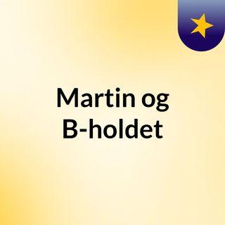 Martin og B-holdet