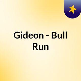 Gideon - Bull Run