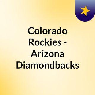 Colorado Rockies - Arizona Diamondbacks