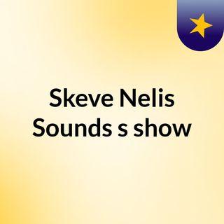 Skeve Nelis Sounds's show