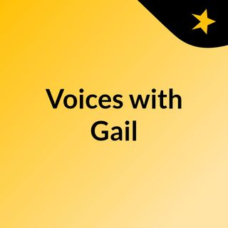 Voices with Gail