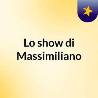 Lo show di Massimiliano