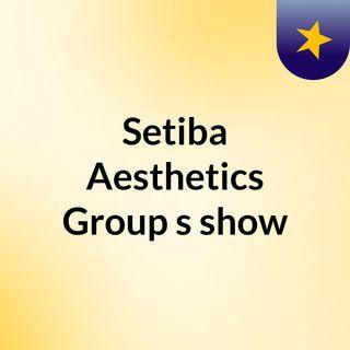 Setiba Aesthetics Group's show