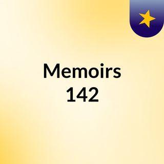Memoirs 142