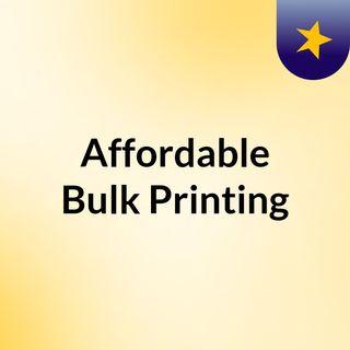 Affordable Bulk Printing