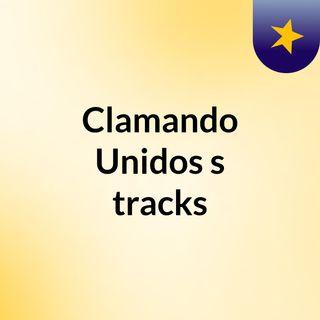 Clamando Unidos's tracks