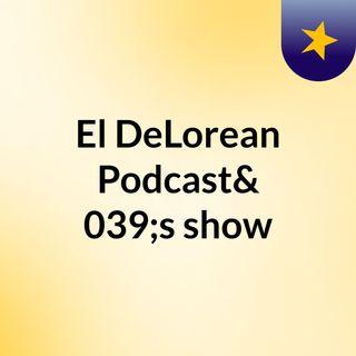 El DeLorean Podcast's show