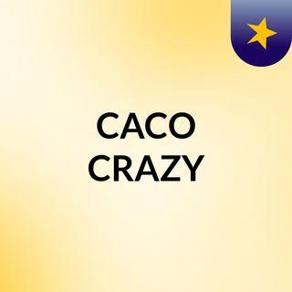 CACO CRAZY