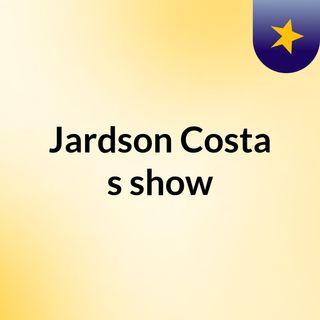 Jardson Costa's show
