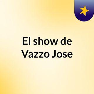 El show de Vazzo Jose