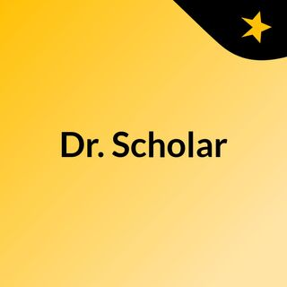 Dr. Scholar Episode 1