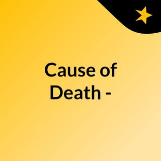Cause of Death -