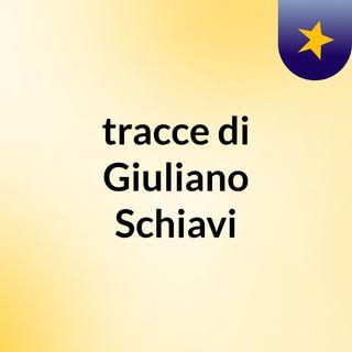 tracce di Giuliano Schiavi