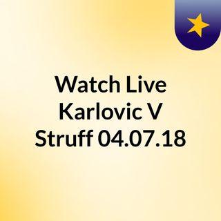 Watch Live Karlovic V Struff 04.07.18