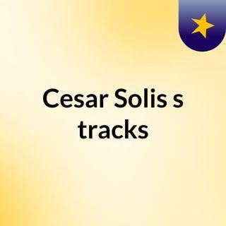 Cesar Solis's tracks