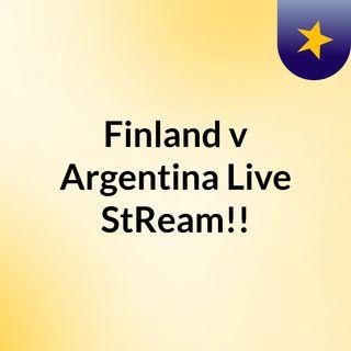 Finland v Argentina Live'StReam!!