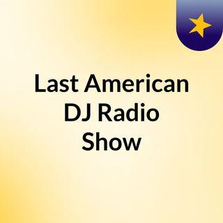Last American DJ Radio Show
