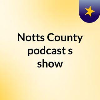 Notts County podcast 11/10/17