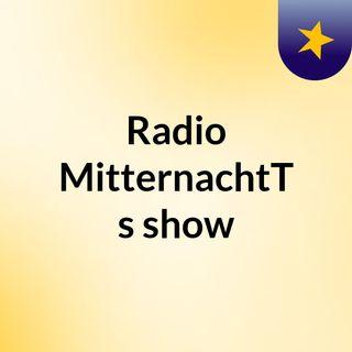 Radio MitternachtT's show