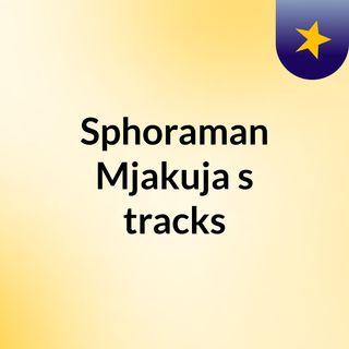 Sphoraman Mjakuja's tracks