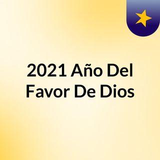 2021 Año Del Favor De Dios