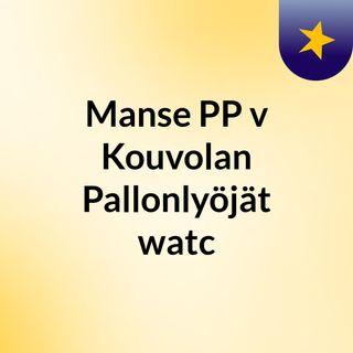 Manse PP v Kouvolan Pallonlyöjät watc