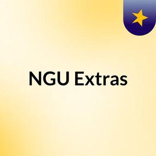 #Episode1 Welcome NGU Extras