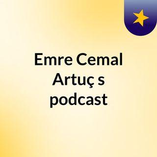 Emre Cemal Artuç's podcast