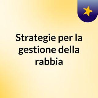 Strategie per la gestione della rabbia