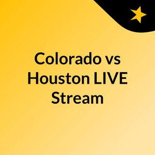 Colorado vs Houston LIVE Stream#