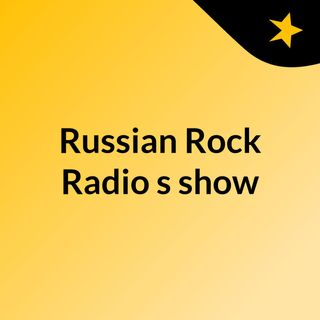 Russian Rock Radio's show