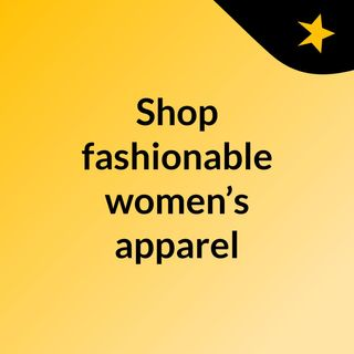 Shop fashionable women's apparel online with no hassle