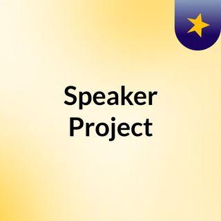 Speaker Project