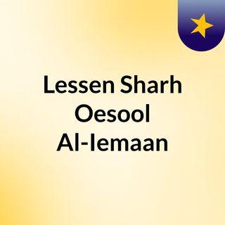 Lessen: Sharh Oesool Al-Iemaan