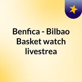 Benfica - Bilbao Basket watch livestrea