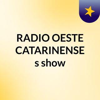 RADIO OESTE CATARINENSE's show