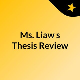 Ms. Liaw's Thesis Review