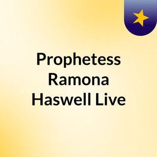 Prophetess Ramona Haswell Live
