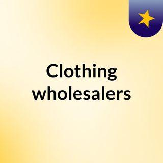 Choose the best clothing wholesaler