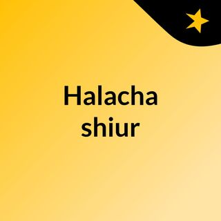 Halacha shiur