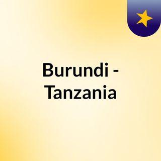 Burundi - Tanzania