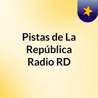 Pistas de La República Radio RD