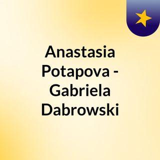 Anastasia Potapova - Gabriela Dabrowski