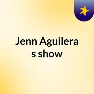Jenn Aguilera's show
