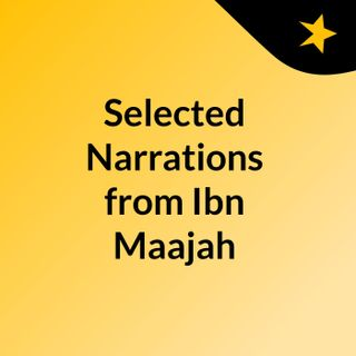 Selected Narrations from Ibn Maajah