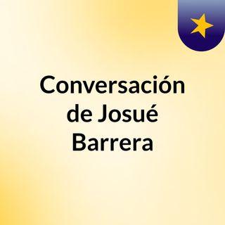Conversación de Josué Barrera