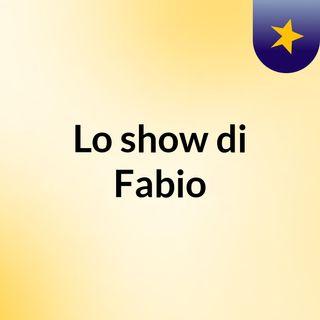 Lo show di Fabio