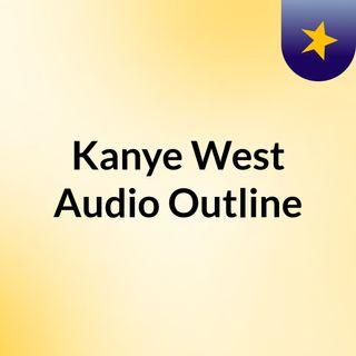 Kanye West Audio Outline